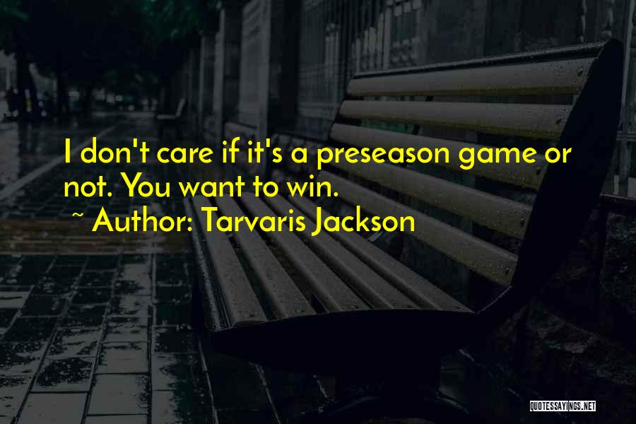 Preseason Quotes By Tarvaris Jackson