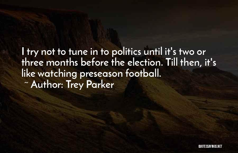 Preseason Quotes By Trey Parker