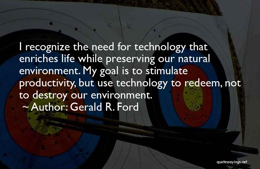 Preserving Our Environment Quotes By Gerald R. Ford