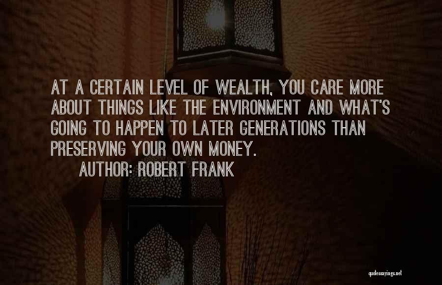 Preserving Our Environment Quotes By Robert Frank