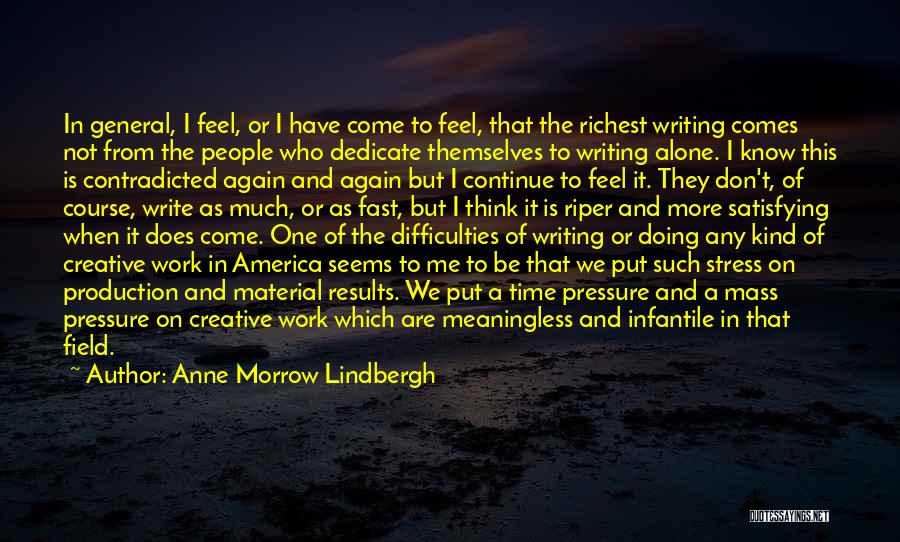 Pressure From Work Quotes By Anne Morrow Lindbergh