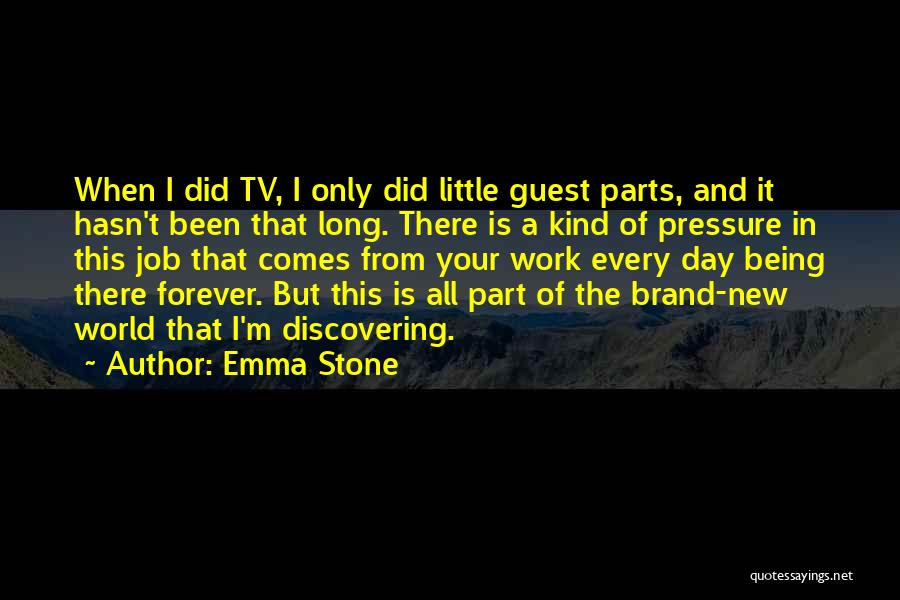 Pressure From Work Quotes By Emma Stone