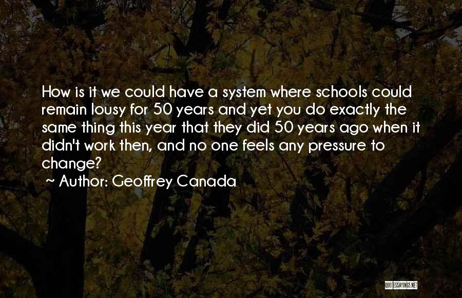 Pressure From Work Quotes By Geoffrey Canada