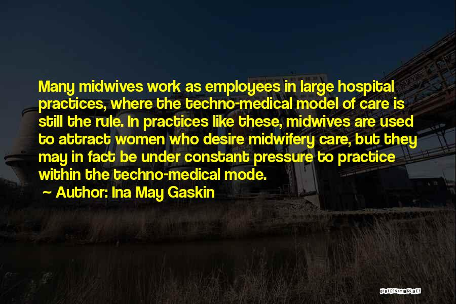Pressure From Work Quotes By Ina May Gaskin