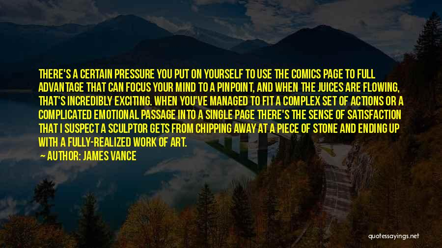 Pressure From Work Quotes By James Vance