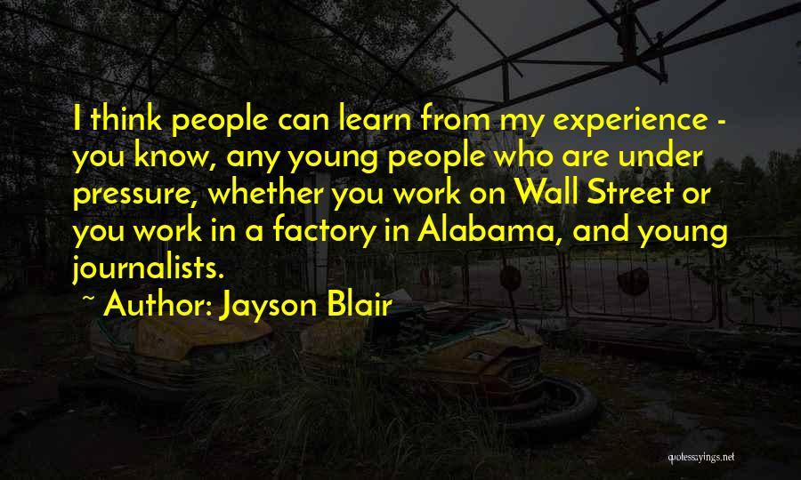 Pressure From Work Quotes By Jayson Blair