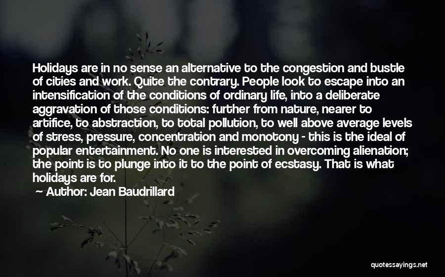 Pressure From Work Quotes By Jean Baudrillard