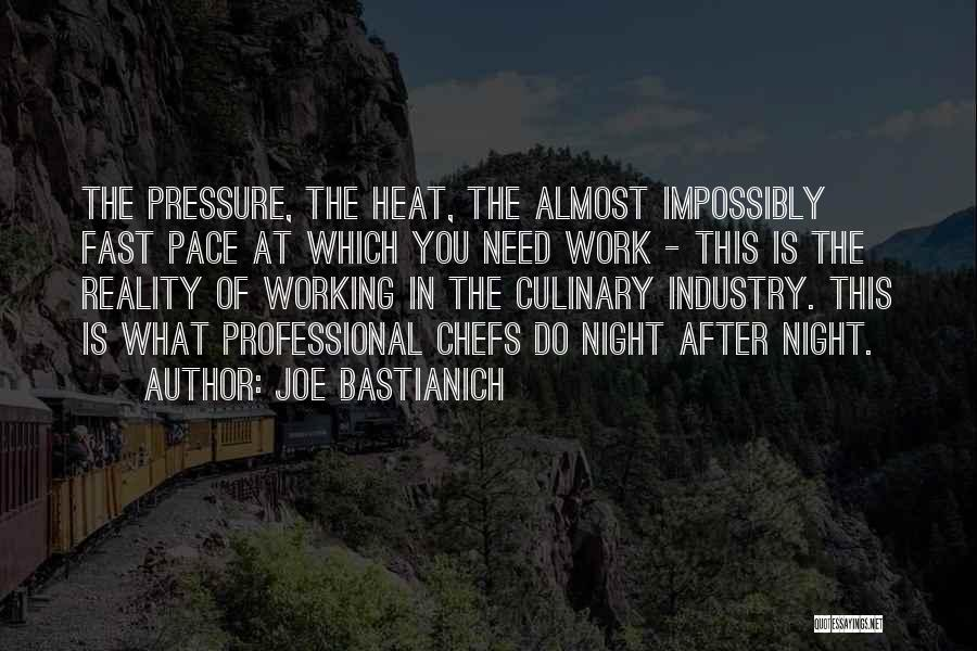 Pressure From Work Quotes By Joe Bastianich