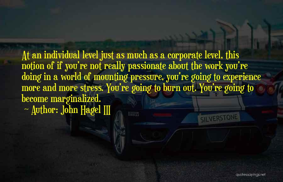 Pressure From Work Quotes By John Hagel III