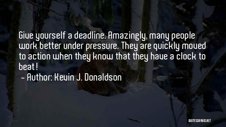 Pressure From Work Quotes By Kevin J. Donaldson