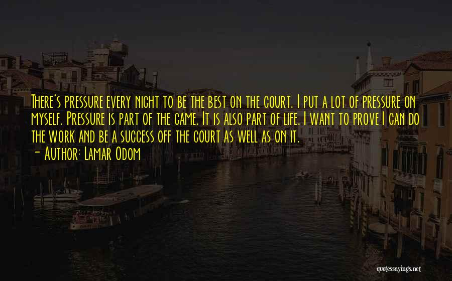 Pressure From Work Quotes By Lamar Odom