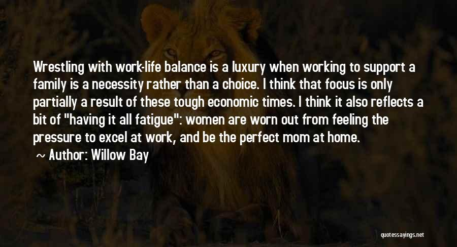 Pressure From Work Quotes By Willow Bay