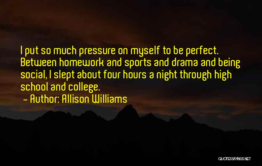 Pressure In Sports Quotes By Allison Williams