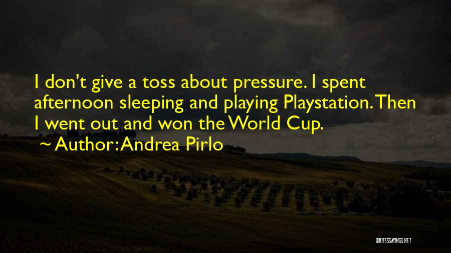 Pressure In Sports Quotes By Andrea Pirlo