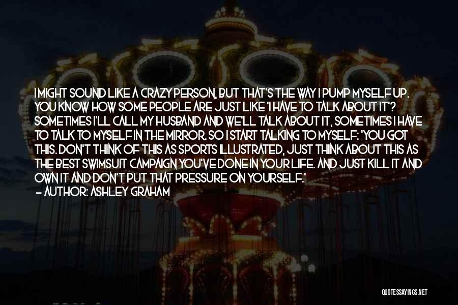 Pressure In Sports Quotes By Ashley Graham
