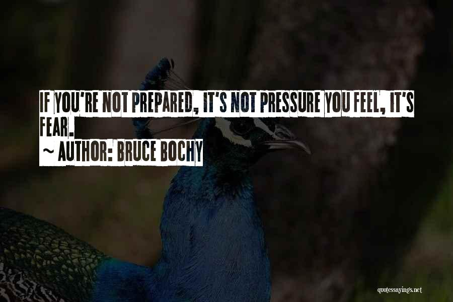 Pressure In Sports Quotes By Bruce Bochy