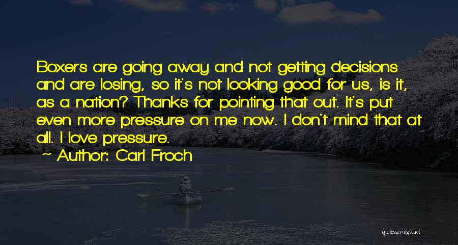 Pressure In Sports Quotes By Carl Froch