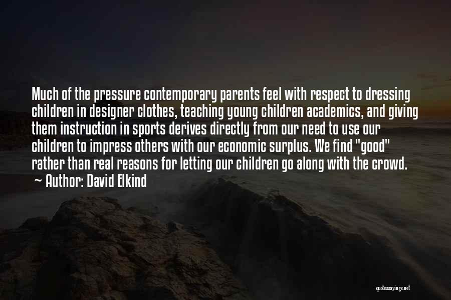 Pressure In Sports Quotes By David Elkind