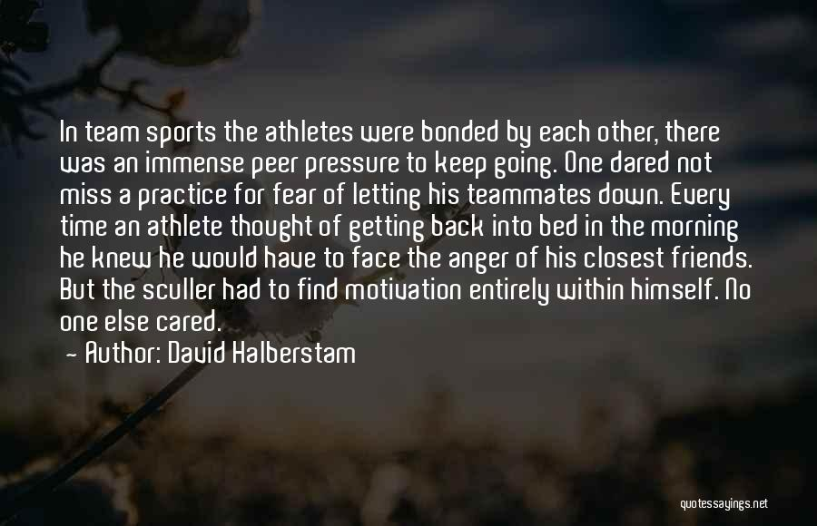 Pressure In Sports Quotes By David Halberstam