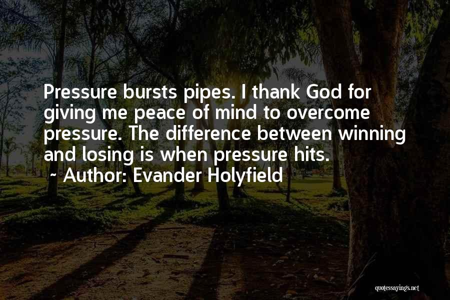 Pressure In Sports Quotes By Evander Holyfield
