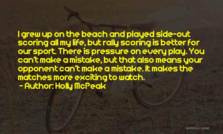 Pressure In Sports Quotes By Holly McPeak