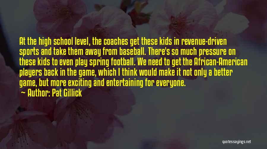 Pressure In Sports Quotes By Pat Gillick