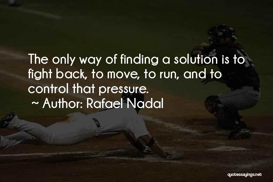 Pressure In Sports Quotes By Rafael Nadal