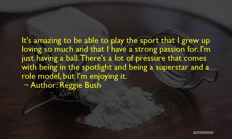 Pressure In Sports Quotes By Reggie Bush