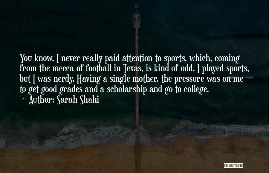 Pressure In Sports Quotes By Sarah Shahi