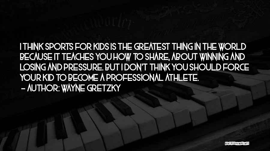 Pressure In Sports Quotes By Wayne Gretzky