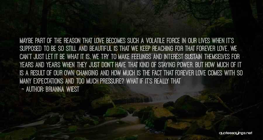 Pressure To Be Beautiful Quotes By Brianna Wiest