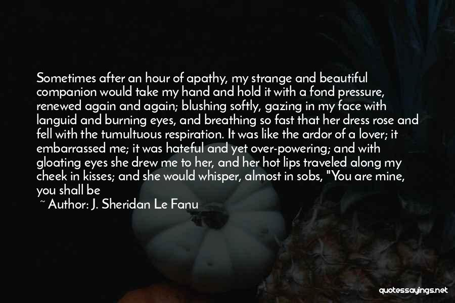 Pressure To Be Beautiful Quotes By J. Sheridan Le Fanu