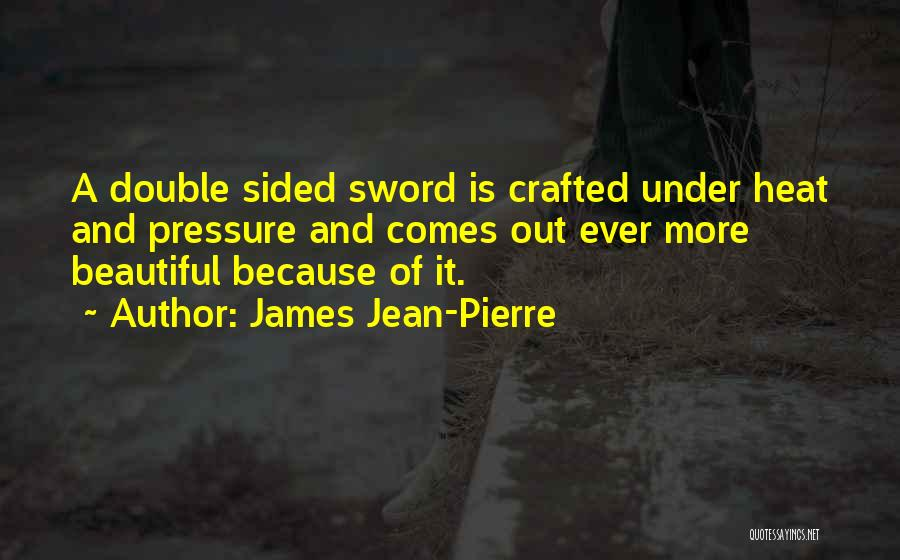Pressure To Be Beautiful Quotes By James Jean-Pierre