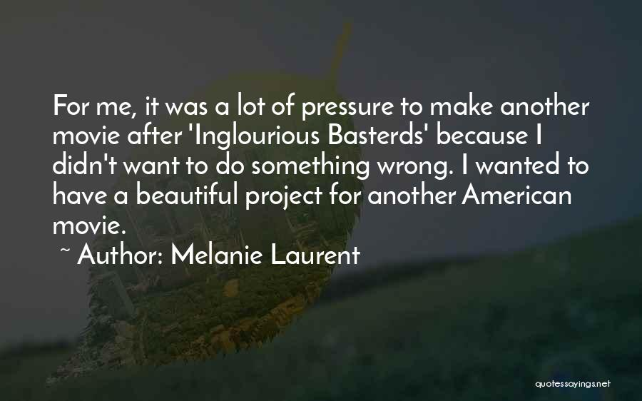 Pressure To Be Beautiful Quotes By Melanie Laurent