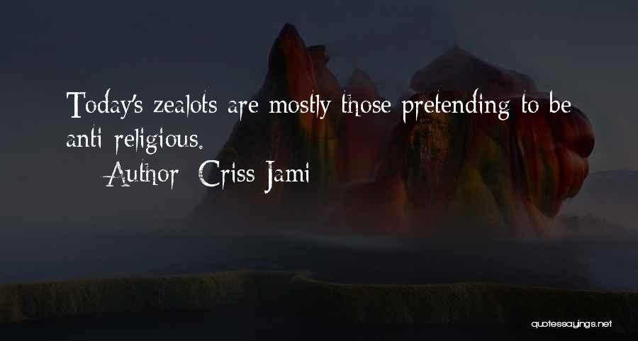 Pretending To Be Religious Quotes By Criss Jami