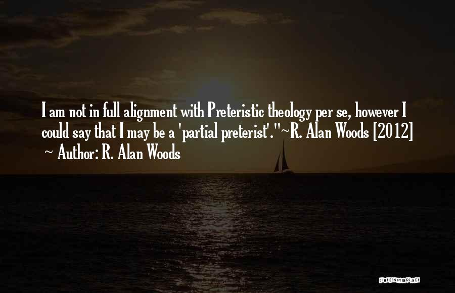 Preterist Quotes By R. Alan Woods