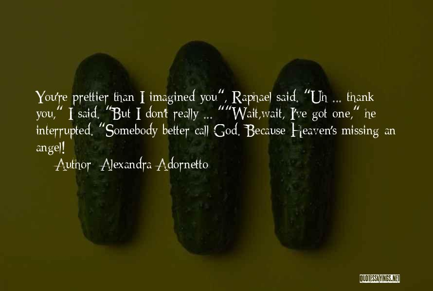 Prettier Than You Quotes By Alexandra Adornetto