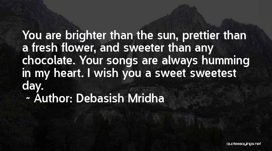 Prettier Than You Quotes By Debasish Mridha
