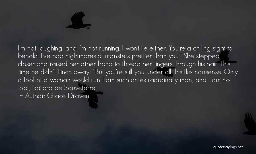 Prettier Than You Quotes By Grace Draven