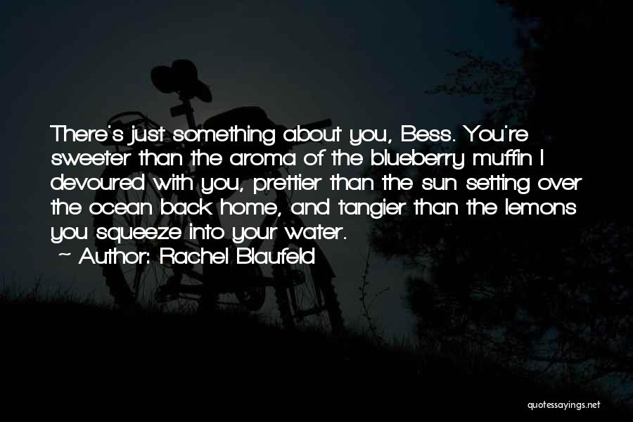Prettier Than You Quotes By Rachel Blaufeld