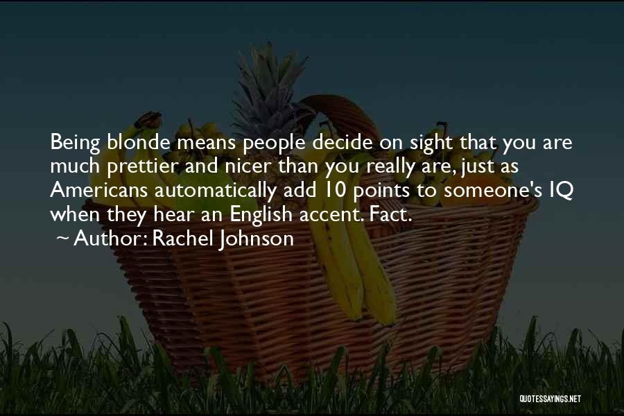 Prettier Than You Quotes By Rachel Johnson
