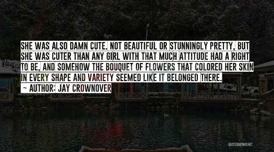 Pretty Girl Cute Quotes By Jay Crownover