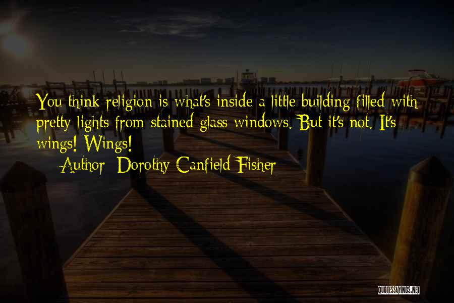 Pretty Lights Quotes By Dorothy Canfield Fisher
