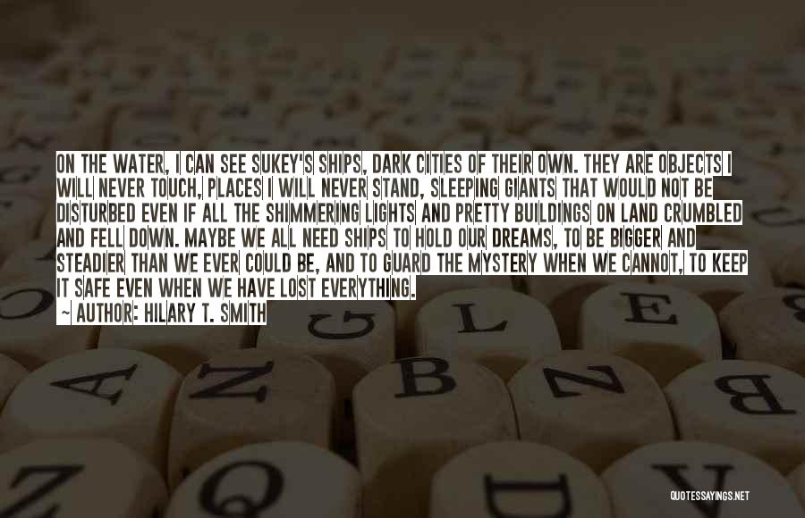 Pretty Lights Quotes By Hilary T. Smith