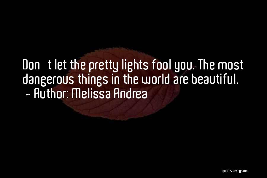 Pretty Lights Quotes By Melissa Andrea