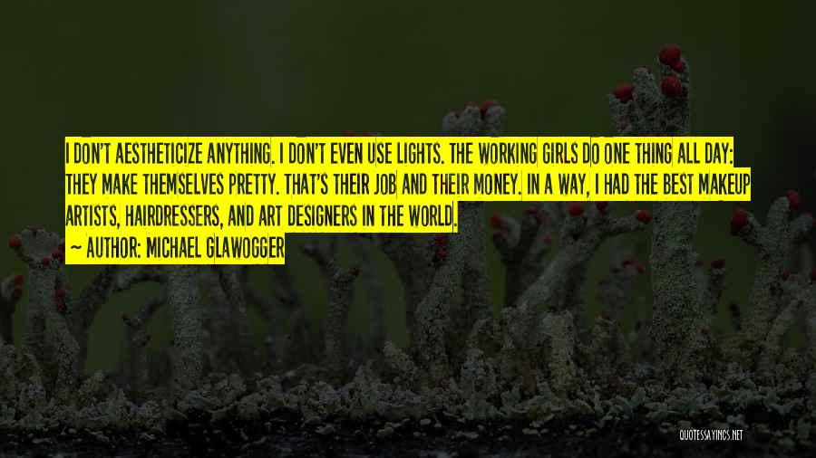 Pretty Lights Quotes By Michael Glawogger