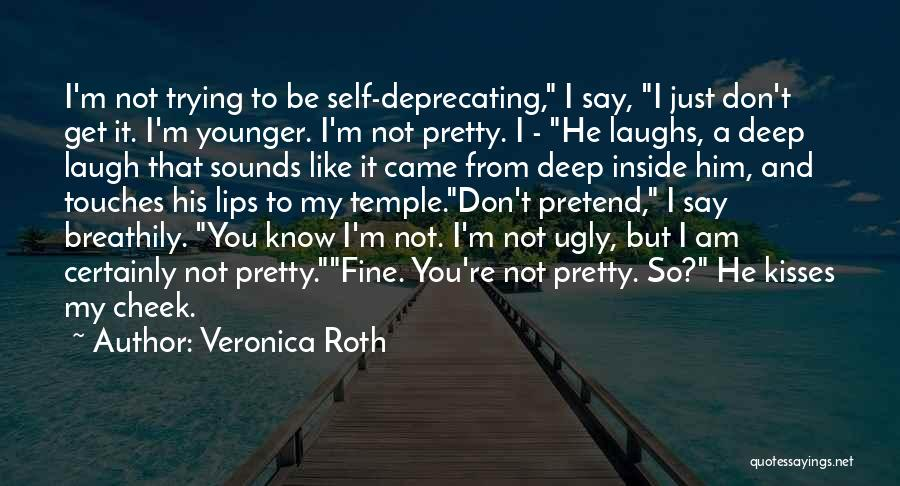 Pretty On The Outside And Ugly On The Inside Quotes By Veronica Roth