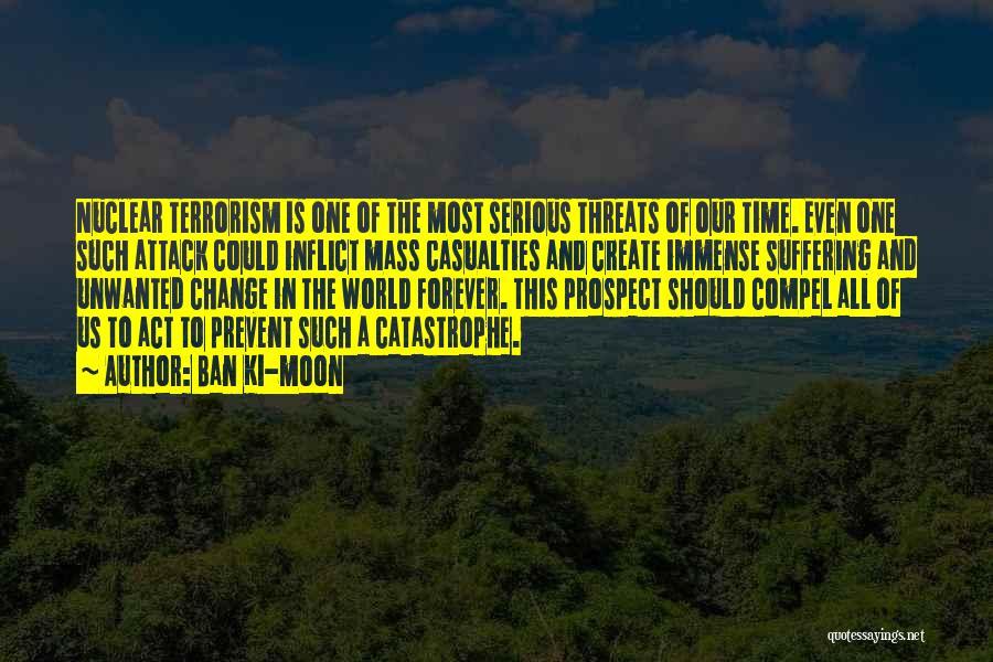 Prevent Terrorism Quotes By Ban Ki-moon