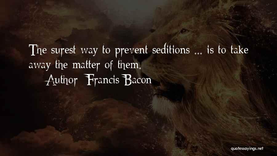 Prevent Terrorism Quotes By Francis Bacon
