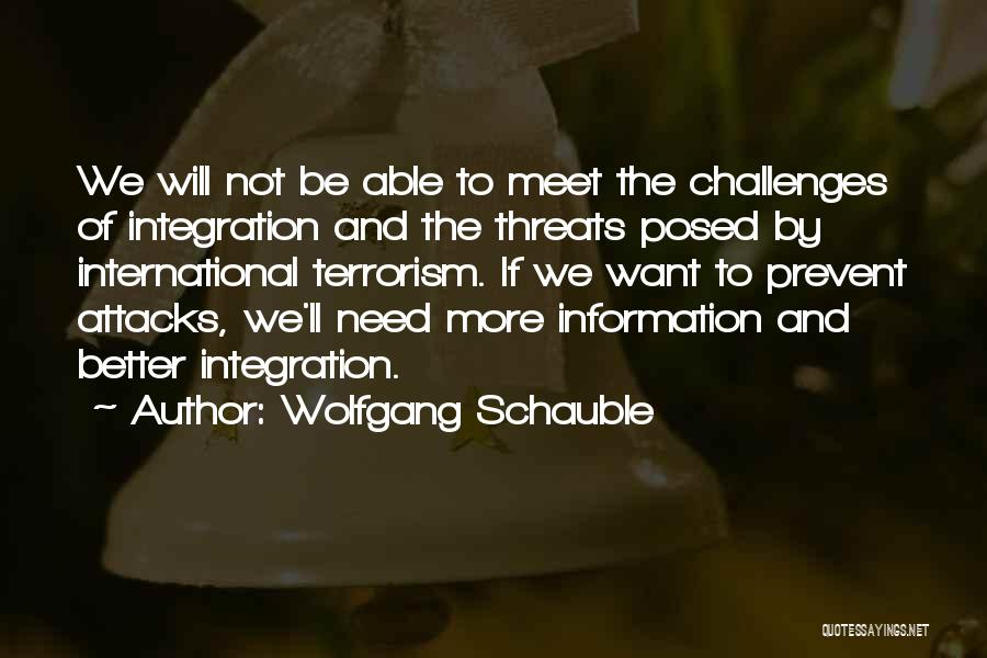 Prevent Terrorism Quotes By Wolfgang Schauble